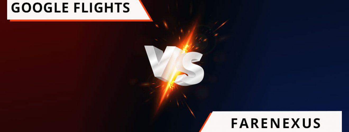 Google Flights vs Farenexus